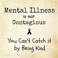 Free Mental Health Resources: Brochures Sites Videos and Publications - Wordpress For Therapists - Ideas of Wordpress For Therapists - Mental illness is not contagious. You cant catch it by being kind. Free Mental Health, Mental Health Stigma, Mental Health Resources, Mental Health Matters, Mental Health Quotes, Infp, Stop The Stigma, Mental Illness Awareness, Depression Awareness