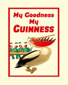 Beer My Goodness My Guinness Pelican Bird Irish Ireland Beverage Vintage Poster Repro FREE SHIPPING in USA Standard Image Sizes for Framing