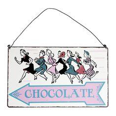 Have it :) Chocolate This Way Metal Sign   £1.95 DotComGiftShop