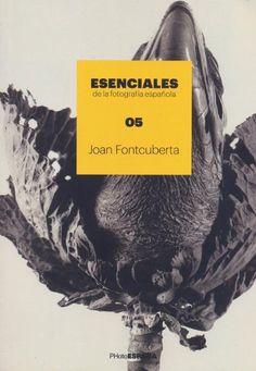 Esenciales de la fotografía española. 05 : Joan Fontcuberta ; [texto de Chema Conesa]