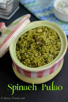 Spicy Treats: Spinach Pulao | Palak Peas Pulao | Quick Palak Pulav - Easy One Pot Meal Recipe