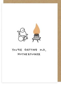 Brutally Honest And Inappropriate Greeting Cards For People With A Twisted S. - Brutally Honest And Inappropriate Greeting Cards For People With A Twisted Sense Of Humor - Birthday Wishes Funny, Happy Birthday Funny, Birthday Quotes, Humor Birthday, Birthday Captions, Funny Greetings, Funny Greeting Cards, Funny Cards, Funny Quotes