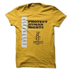 Protect human rights Amnesty international day T Shirts, Hoodies, Sweatshirts - #pullover hoodies #pullover. CHECK PRICE => https://www.sunfrog.com/Holidays/Protect-human-rights-Amnesty-international-day.html?id=60505