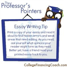 It's helpful to print a copy of your essay and read it aloud.