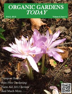 Organic Gardens Today  Magazine - Buy, Subscribe, Download and Read Organic Gardens Today on your iPad, iPhone, iPod Touch, Android and on the web only through Magzter