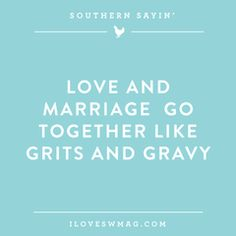 Love and Marriage Go Together Like Grits and Gravy. #SCLowcountry #Weddings #Southernism