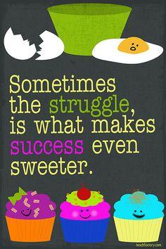 Struggle = Success