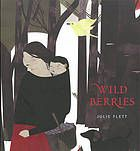 """""""Wild berries (Pikaci-mīnisq)"""", by Julie Flett -   Clarence and his grandmother pick wild blueberries and meet ant, spider, and fox in the woods, while teaching Cree words"""
