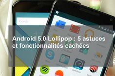 Android 5.0 Lollipop : 5 astuces et fonctionnalités cachées