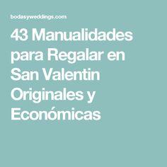 43 Manualidades para Regalar en San Valentin Originales y Económicas