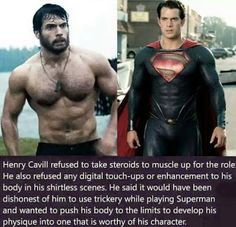 Henry Cavill refuesed to take steroid to muscle up for the role.