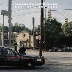 "Stream Archibald Slim & Dexter Dukarus' ""Don't Call The Cops"""