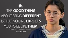 Ellie Chu: The good thing about being different is that no one expects you to be like them. #EllieChu #TheHalfofIt #TheHalfofIt2020 #TheHalfofItMovie #TheHalfofItQuotes Top Movie Quotes, Favorite Movie Quotes, Book Quotes, Life Quotes, Women In History, Min Ho, Lee Min, Honesty, Funny Photos