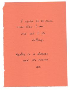 apathy is a disease and it's ruining me. Poem Quotes, Words Quotes, Wise Words, Life Quotes, Sayings, Juno Quotes, Pretty Words, Beautiful Words, Cool Words