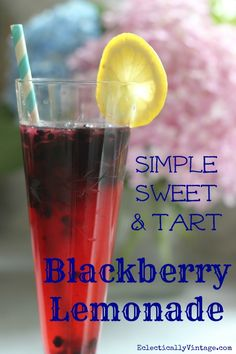 Simple Sweet & Tart Blackberry Lemonade Recipes - only 4 ingredients!  eclecticallyvintage.com
