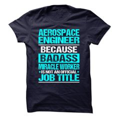 Awesome Shirt for AEROSPACE ENGINEER T-Shirts, Hoodies. Check Price Now ==►…