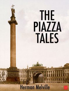 The Piazza Tales(1856) is the only collection of short stories by American writer Herman Melville. It was published with Dix and Edwards in the United States a