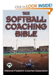 The Softball Coaching Bible (The Coaching Bible Series) [Paperback] -- by National Fastpitch Coaches Association