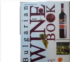 *Bulgarian Wine Book - History - Culture - Cellars - Wines null http://www.amazon.de/dp/9545284781/ref=cm_sw_r_pi_dp_wuJyvb18ZFC00