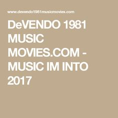 DeVENDO 1981 MUSIC MOVIES.COM - MUSIC IM INTO 2017