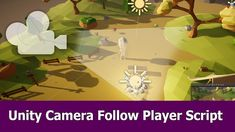 Unity Camera Follow Player Tutorial (Free Assets & Scripts) Unity Tutorials, How To Apply, Scripts, Free