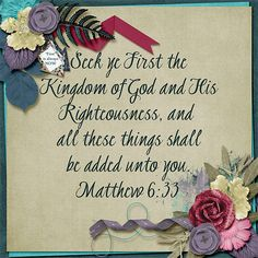 I used the Digital Scrapbooking kit Starting Right by Grace Blossoms 4 U to journal one of my life Scriptures: Matthew 6:33. http://www.scraps-n-pieces.com/store/index.php?main_page=index&manufacturers_id=56&zenid=626af38c28f443e5a979a97bab6306fc