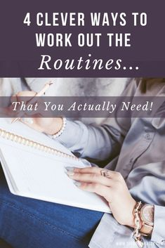 4 Clever Ways to Work Out the Routines You Actually Need via @thegoalchaser #routine #morningroutine #eveningroutine #familyroutines #cleaningschedule