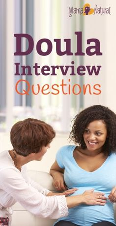 Moms who have doulas experience less pain and have fewer interventions. Here is a list of doula interview questions so that you find the right one for YOU. http://www.mamanatural.com/doula-interview-questions/