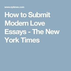 How to Submit Modern Love Essays - The New York Times