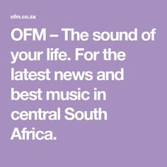 OFM – The sound of your life. For the latest news and best music in central South Africa. Good Music, South Africa, News, Life