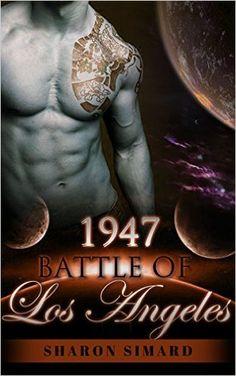 ALIEN ROMANCE: 1947 Battle of Los Angeles (Science Fiction Alien Invasion Abduction Romance) (BBW Sci-Fi Romance Taboo Short Stories) - Kindle edition by Sharon Simard. Romance Kindle eBooks @ Amazon.com.