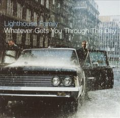 Lighthouse family - Whatever Gets You Through the Day