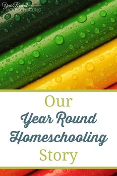 Our Year Round Homeschooling Story - By Trish #Homeschooling #Help #Encouragement