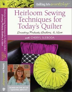 Heirloom Sewing Techniques for Today's Quilter - Smocking, Pintucks, Gathers, & More ... new book by Cheryl Sleboda - examples given look very interesting!