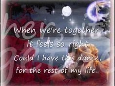 Could I Have This Dance by Anne Murray... was my wedding first dance song (yes same as Urban Cowboy, lol)