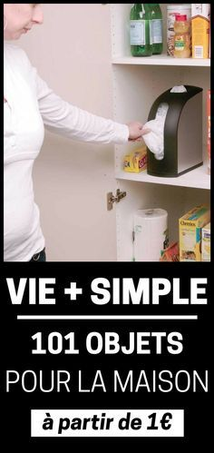 Vous simplifier la vie à la maison ? Découvrez ces 101 objets qui vont faciliter votre vie de tous les jours !