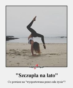 Napieramy.pl | bieganie, motywacja, cytaty, dieta, humor, trening Acro, Kickboxing, Good Advice, Life Is Beautiful, Gym Workouts, Fitness Inspiration, Work Hard, Fitness Motivation, Health Fitness