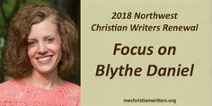 Get to know literary agent Blythe Daniel. She'll be representing the Blythe Daniel Agency at our 2018 Writers Renewal conference.