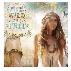 """""""Wild And Free"""" by gipsy-dharma on Polyvore"""