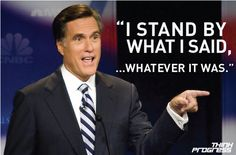 "Multiple-Choice Mitt: ""I stand by what I said...whatever it was"""