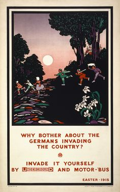 Why bother about the Germans invading the country? Invade it yourself by Underground and motor-'bus. Easter - 1915. This vintage poster promotes use of the London Underground, 1915. Illustrated by The Brothers Warbis. Prints from $15.