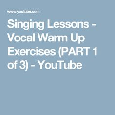 Singing Lessons - Vocal Warm Up Exercises (PART 1 of 3) - YouTube