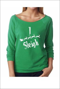 I Sleigh. UGLY CHRISTMAS SWEATER. Ladies Terry Off Shoulder Sweater.Cozy. Xmas. The Terry Raw Edge 3/4-Sleeve Raglan Tee.