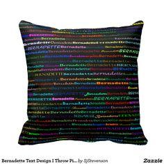 Bernadette Text Design I Throw Pillow