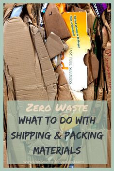 What to do with shipping and packing materials before recycling them.