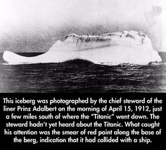 The first photo I've ever seen of the iceberg that sank the Titanic…