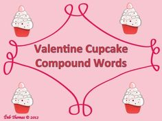 Valentine's Day is a wonderful time of the year for all of us.  This packet contains yummy cupcakes to make compound words when they are put togeth...
