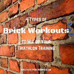 4 Types of Brick Workouts to Mix up Your Triathlon Training – Ashley at Altitude