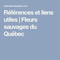 Références et liens utiles | Fleurs sauvages du Québec