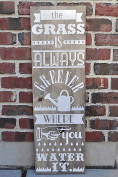 The grass is always greener ... - beautiful sign/chalkboard inspiration.